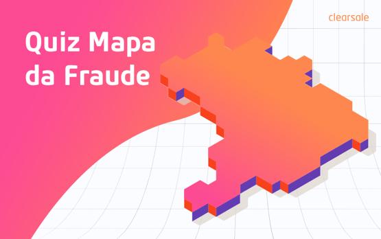 quiz; mapa da fraude; fraude
