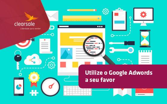 Dicas de gerenciamento do Google AdWords para e-commerces