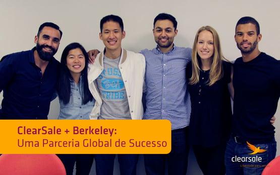 ClearSale e Berkeley - Uma parceria global de sucesso