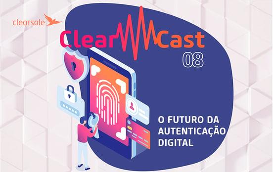 clearcast, autenticacao digital