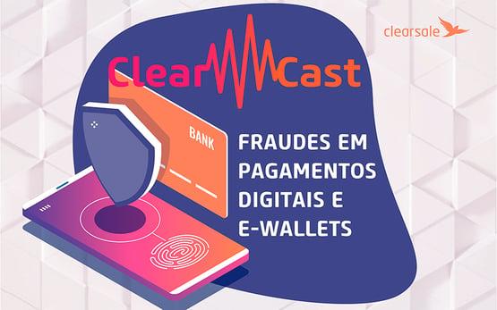 clearcast; carteiras digitais; e-wallets