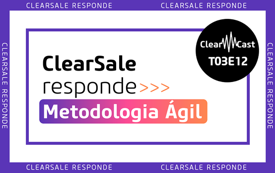 metodologia agil; clearcast; podcast