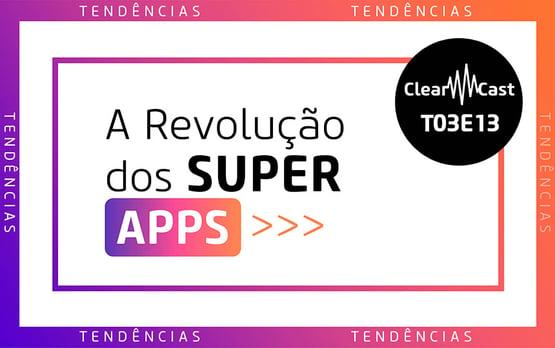 a revolução dos super apps