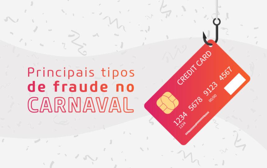 Fraudes no Carnaval: veja quais são e como se proteger