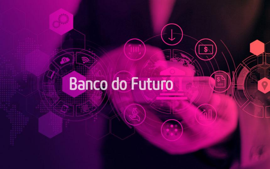 Banco do Futuro: como os bancos usam tecnologia para se aproximar do cliente