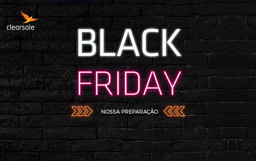 Black Friday: veja como a ClearSale vai garantir a segurança nas vendas