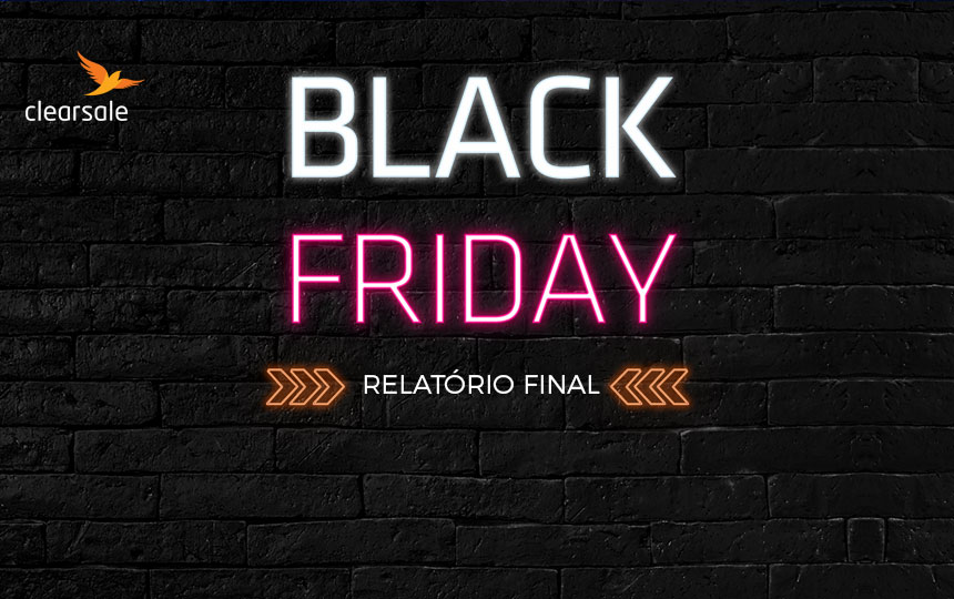 Black Friday e Cyber Monday: ClearSale e Compre&Confie divulgam relatório final