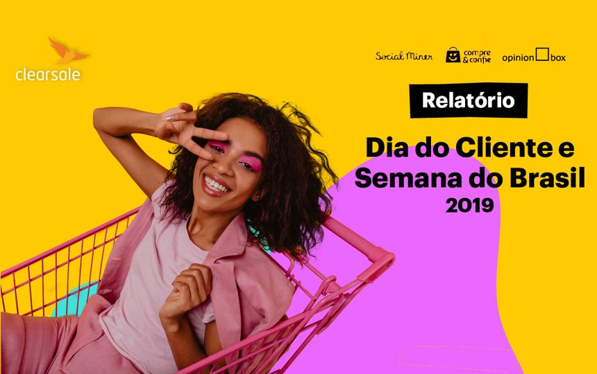 Relatório traz estudo completo sobre o Dia do Cliente e a Semana do Brasil