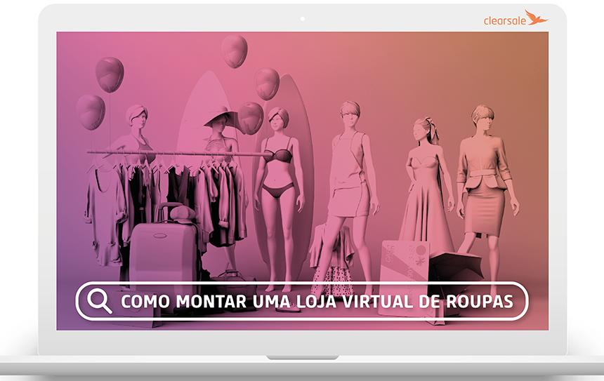 moda; ecommerce, como montar uma loja virtual de roupas
